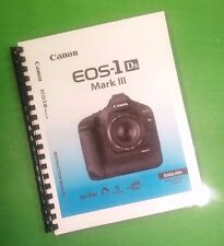 Canon EOS 1Ds Mark III Camera 212 Page COLOR LASER PRINTED Owners Manual Guide