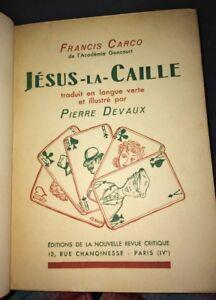 ARGOT. JÉSUS LA CAILLE DE CARCO TRADUIT EN ARGOT. 1/10 VÉLIN .SUITE EN COULEURS.