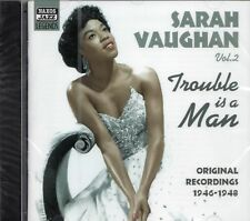 Sarah Vaughan - Trouble Is A Man (2005 CD) 1946-1948 Recordings (New & Sealed)