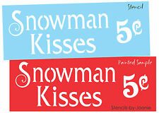 Joanie Stencil Snowman Kisses 5 cents Vintage font Country Prim Home Art Signs