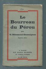 75681 - RIBEMONT-DESSAIGNES Georges; Le bourreau du Pérou.