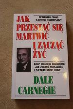 Jak przestać się martwić i zacząć żyć (okładka miękka) Carnegie Dale