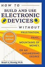 How to Build and Use Electronic Devices Without Frustration Panic Mountains of M