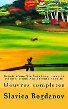 Espoir d'une Vie Surv�cue: Livre de Po�mes d'une Adolescente Rebelle Tome 3...