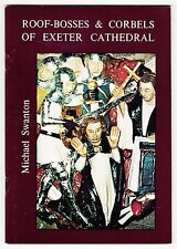 Roof-Bosses & Corbels of Exeter Cathedral - Michael Swanton - booklet 1979