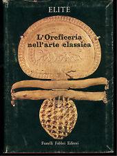 COARELLI FILIPPO L'OREFICERIA NELL'ARTE CLASSICA FABBRI 1966 ELITE 25 GIOIELLI