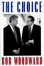 The Choice ( Woodward, Bob   BRAND  NEW  HARDCOVER  FIRST  EDITION