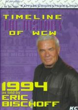 WCW Timeline 1994 Eric Bischoff WWE WCW ECW NWO Ric Flair Sting NWO Hulk Hogan