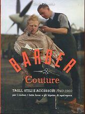BARBER COUTURE - TAGLI STILI ACCESSORI - PIVETTA - 24 ORE CULTURA - 2014 [N12]