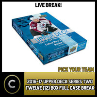 2016-17 UPPER DECK SERIES 2 - 12 BOX FULL CASE BREAK #H302 - PICK YOUR TEAM -