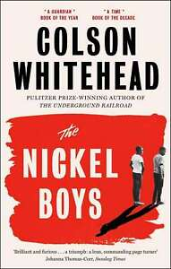 The Nickel Boys: Winner of the Pulitzer Prize for Fiction 2020, Colson,Whitehead