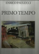 ENRICO PAULUCCI / PRIMO TEMPO ( GUAZZI 1928 - 1932)_ LE IMMAGINI - TORINO 1988