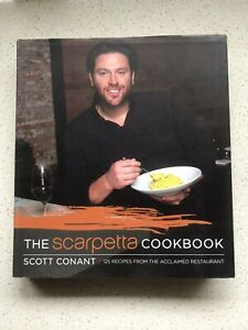 The Scarpetta Cookbook Scott Conant Recipes From The Acclaimed Restaurant P/U Av