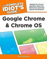 The Complete Idiot's Guide to Google Chrome and Chrome OS, McFedries, Paul, Acce