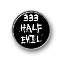 "333 HALF EVIL / 1"" / 25mm pin button / badge / funny / weird / scary / odd / 666"