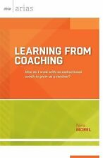 Learning From Coaching: How do I work with an instructional coach to grow as a t