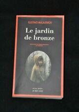 Nouvelle annonce Gustavo MALAJOVITCH - Le jardin de bronze - Actes Sud - 2014