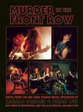 Murder in the Front Row: Shots from the Bay Area Thrash Metal Epicenter by Lew