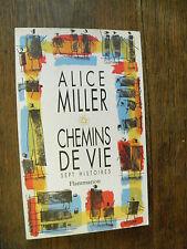 Alice Miller / Chemins de vie sept histoires