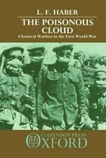 The Poisonous Cloud : Chemical Warfare in the First World War by L. F. Haber...