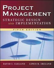 PROJECT MANAGEMENT Strategic Design & Implementation 5TH EDITION David Cleland