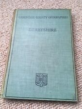 Derbyshire. Cambridge County Geographies 1910 Includes maps, illustrations etc
