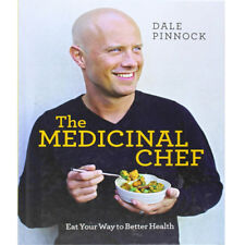 The Medicinal Chef Eat Your Way to Better Health by Dale Pinnock NEW Hardcover