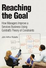 Reaching The Goal: How Managers Improve a Services Business Using Goldratt's The
