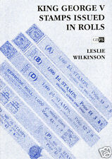 King George V Stamps Issued in Rolls, by Leslie Wilkinson