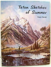 (Art) Teton Sketches of Summer by Carruth & Hennes 1969