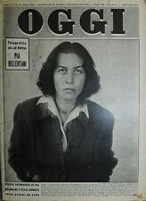 OGGI N°16/20/APR/1950 * FOTO DI PIA BELLENTANI E' STATA ESEGUITA POCHI GIORNI FA