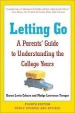 Letting Go : A Parents' Guide to Understanding the College Years by Karen L....