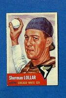 1953 Topps Baseball CARD #53 SHERMAN LOLLAR EX/EX-MT CHICAGO WHITE SOX NO CREASE