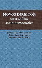 Novos Direitos : Uma Analise Socio-Democratica by Juliana Maria Matos...