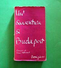 Un'avventura a Budapest - Ferenc Kormendi - Ed. Bompiani 1942