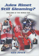 Jules Rimmet Still Gleaming?: England at the World Cup, 185227087X, New Book