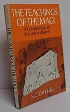 Teachings of the Magi : A Compendium of Zoroastrian Beliefs R. C Zaehner