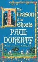 The Treason of the Ghosts (Hugh Corbett Mysteries 12) By Paul Doherty
