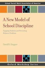 A New Model of School Discipline: Engaging Students and Preventing-ExLibrary
