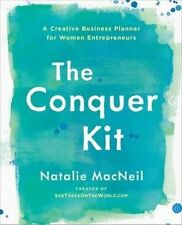 The Conquer Kit: A Creative Business Planner for Women Entrepreneurs by...
