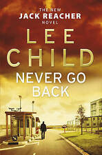 Never Go Back: (Jack Reacher 18) by Lee Child (Softcover, 2013)