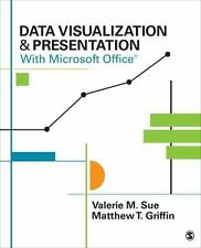 Data Visualization and Presentation with Microsoft Office by Valerie M. Sue...