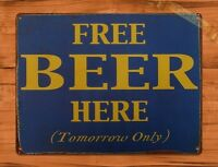 "TIN SIGN ""Free Beer Tomorrow"" Wine Whiskey Alcohol Bar Garage Man Cave"