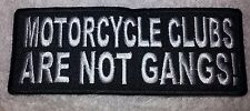 "Embroidered MOTORCYCLE CLUBS ARE NOT GANGS! Biker Patch 4""x1.5"" Vest Jacket MC"