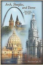 Arch, Steeples, and Dome: Religious Symbols on a Journey of Faith