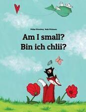 Am I Small? Bin Ich Chlii? : Children's Picture Book English-Swiss German...