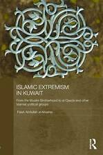 Islamic Extremism in Kuwait: From the Muslim Brotherhood to Al-Qaeda and other I
