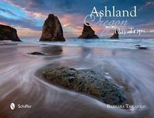 Ashland, Oregon, Day Trips, , Tricarico, Barbara, Very Good, 2016-01-12,