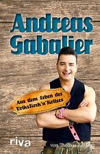 ANDREAS GABALIER Aus dem Leben des Volksrock'n'Rollers Musik Biografie Buch