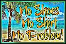 NO SHOES SHIRT SERVICE SIGN 8X12 VIVID ALL WEATHER TIKI BAR BEACH POOL HOT TUB